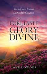 A Foretaste of Glory Divine